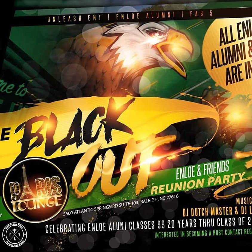 The Black Out (Enloe & Friends Reunion Party)