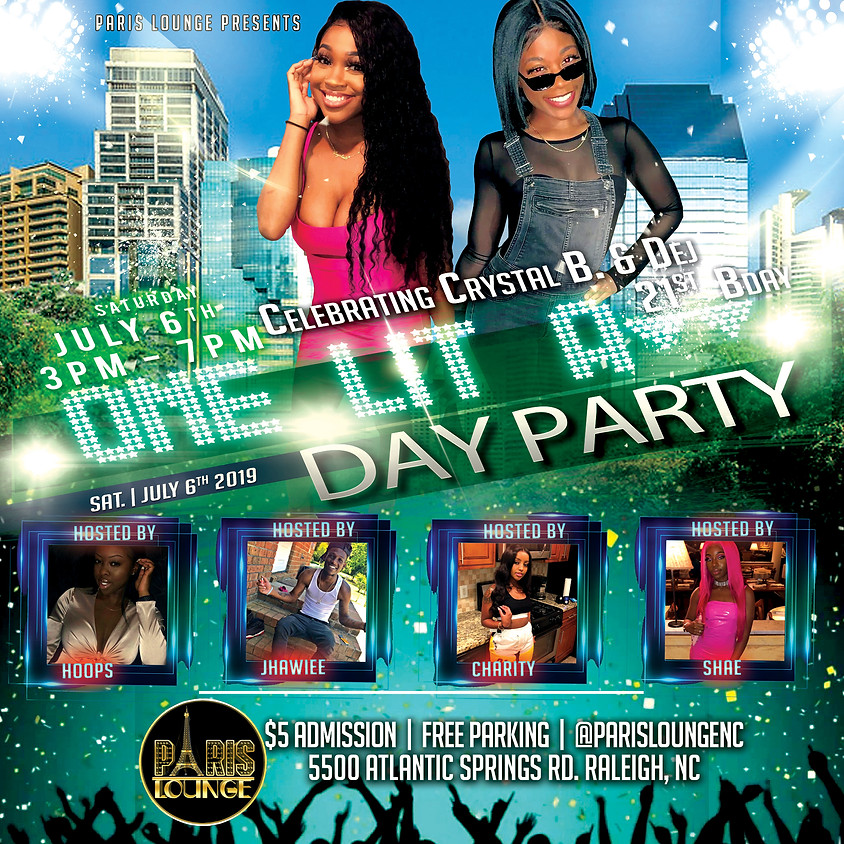 One Lit A** Day Party (Crystal B & Dej 21st Bday Bash)