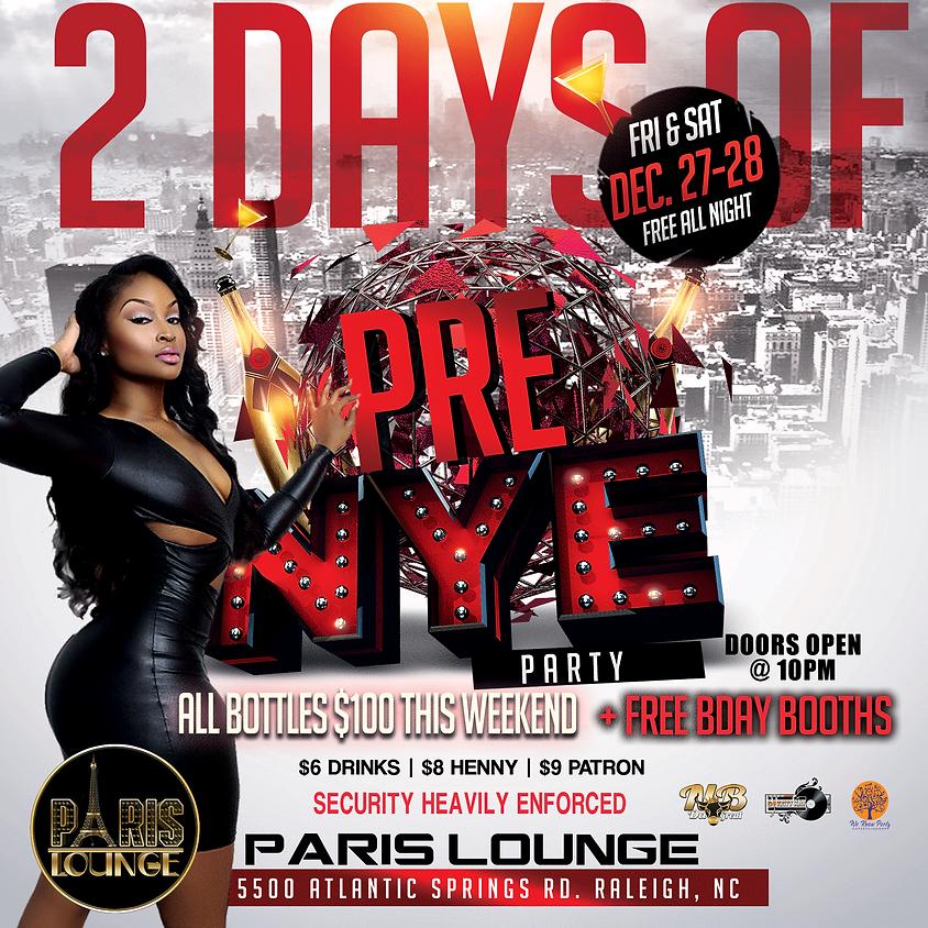 2 Days of Pre NYE Party (Fri & Sat)