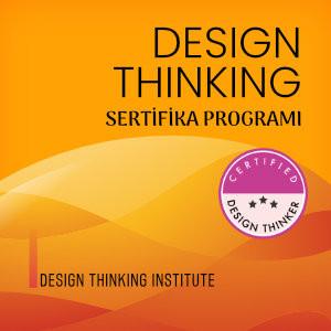 DESIGN THINKING SERTİFİKA PROGRAMI