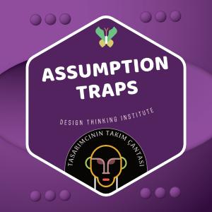 ASSUMPTION TRAPS