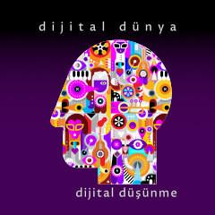 Dijital Dünya ve Değişim