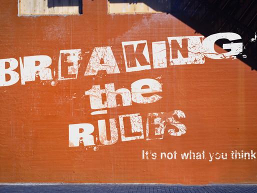 Breaking the Rules... Week - 11