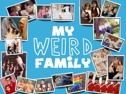 MY WEIRD FAMILY