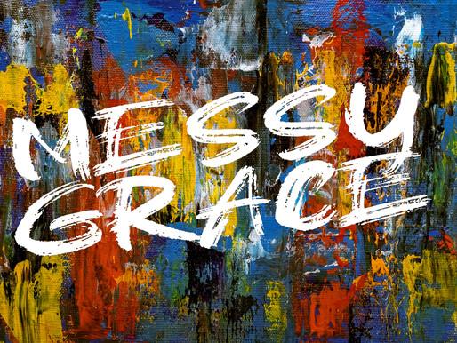 Messy Grace Week - 7