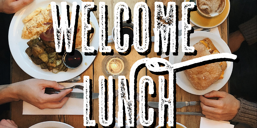 Welcome Lunch!