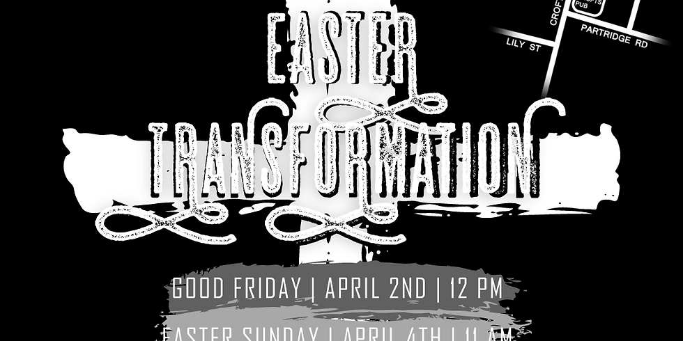 Good Friday - Easter Transformation