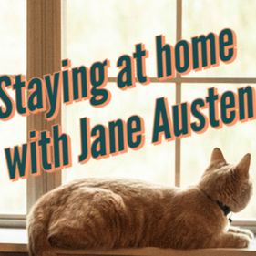 Jane Austen indoors: What to do while you're at home