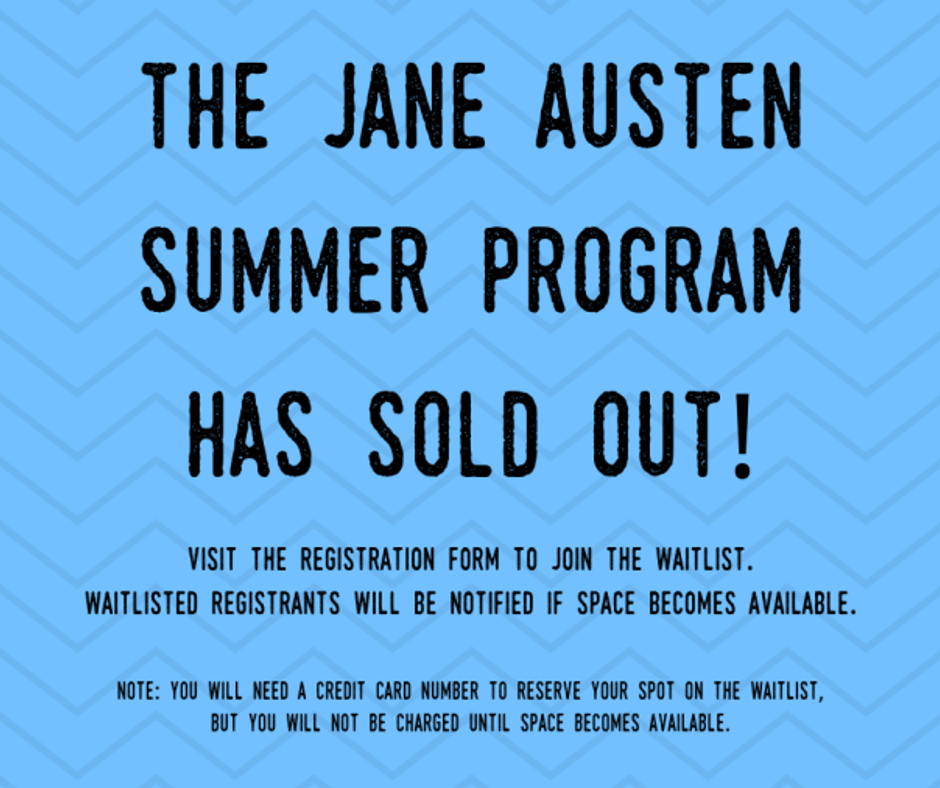 the jane austen summer program has sold out! (2).png