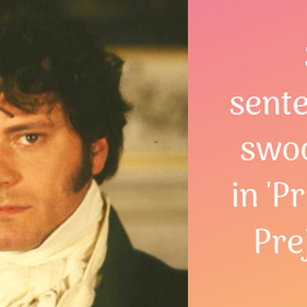 Six swoon-worthy sentences in 'Pride and Prejudice'