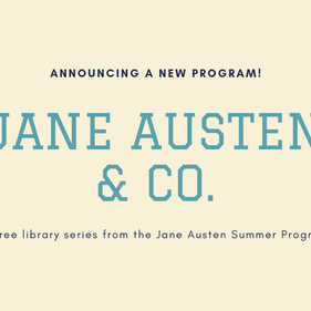 Announcing our new free library program: Jane Austen & Co.