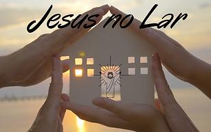 Jesus no Lar.PNG