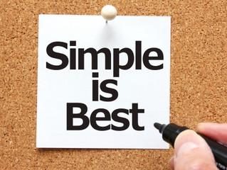 Simple is best