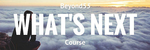 Beyond55 What's Next Course