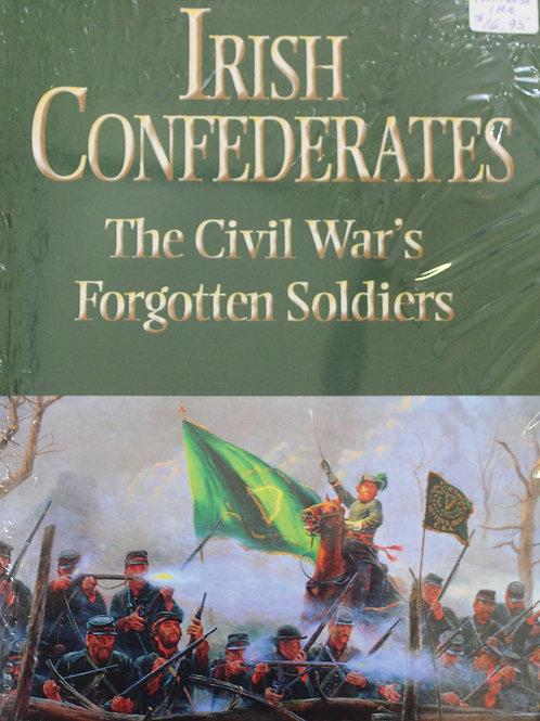 Irish Confederates, the Civil War's Forgotten Soldiers