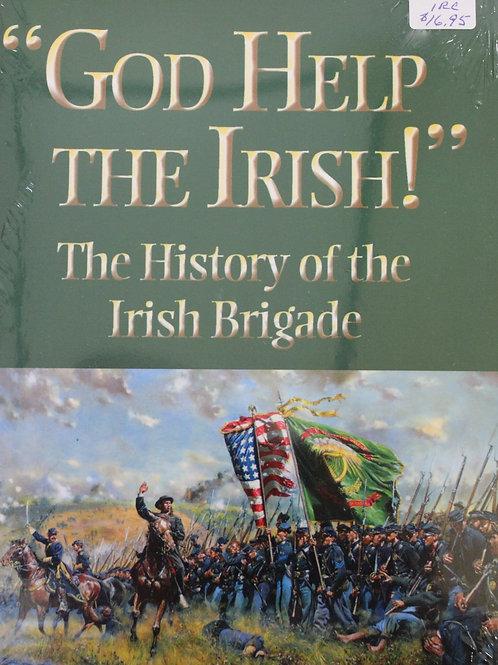 God Help the Irish, The History of the Irish Brigade
