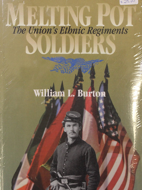 Melting Pot Soldiers-The Union's Ethnic Regiments