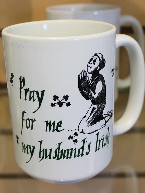 Pray for me my husband's Irish Mug