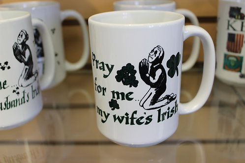 Pray for me my wife's Irish Mug