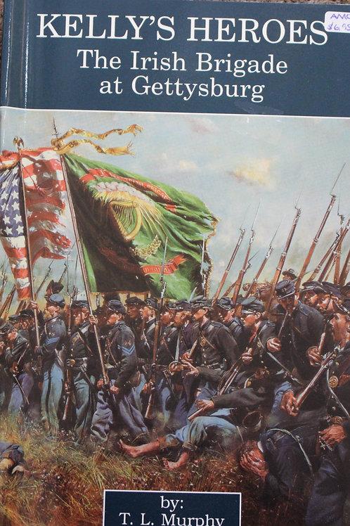 Kelly's Heroes-The Irish Brigade at Gettysburg