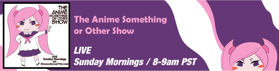 The Anime Something or Other Show Banner