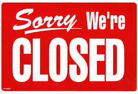 I'm Sorry, we are closed