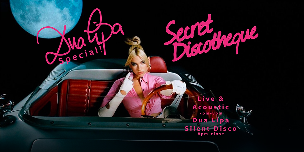 Secret Discotheque Live & Acoustic + Dua Lipa Silent Disco!
