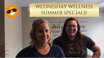 Wednesday Wellness - Summer Specials 2021