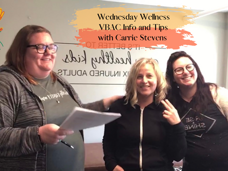 Wednesday Wellness: VBAC Info and Tips with Carrie Stevens