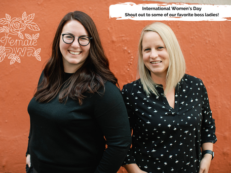 Wednesday Wellness: IWD Shout Out to Our Ladies!