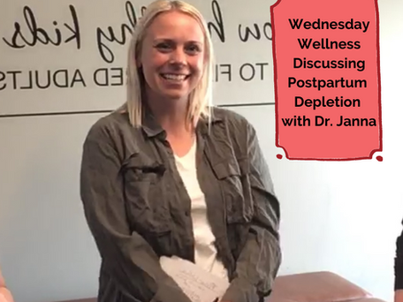 Wednesday Wellness: Postpartum Depletion with Dr. Janna
