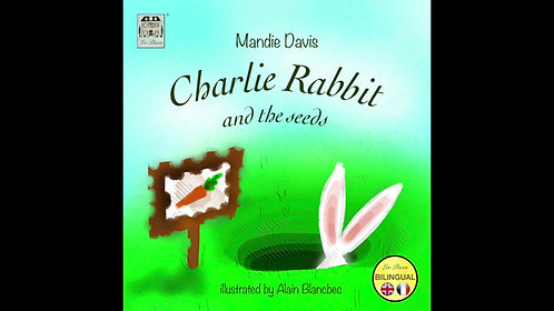 Charlie Rabbit and the seeds - Charlie le lapin et les graines (MP3 audiobooks)