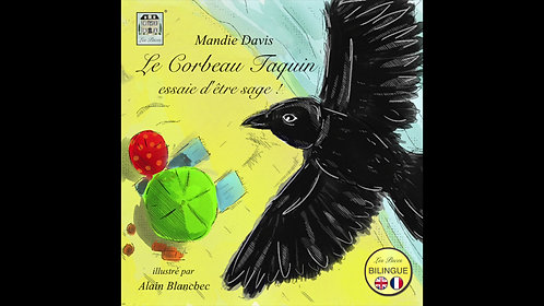 The Cheeky Crow tries to be good - Le Corbeau Taquin essaie...  (MP3 audiobooks)