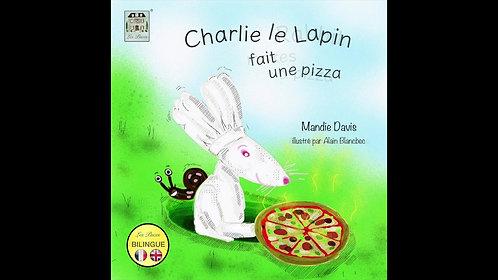 Charlie Rabbit pizza - Charlie le lapin fait une pizza  (MP3 audiobook)