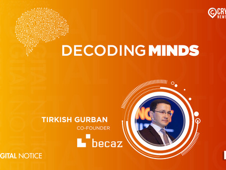 DECODING MINDS – An Interview With Tirkish Gurban, Co-Founder, Becaz Learning