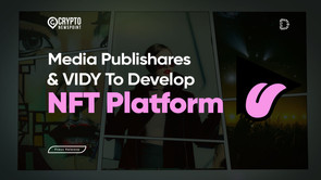 Media Publishares And VIDY To Develop NFT Platform For Fashion, Arts And Music Community