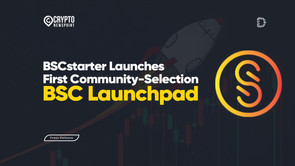 BSCstarter Unveils First Community-Selection Launchpad for Binance Smart Chain, Reaching $42 Million