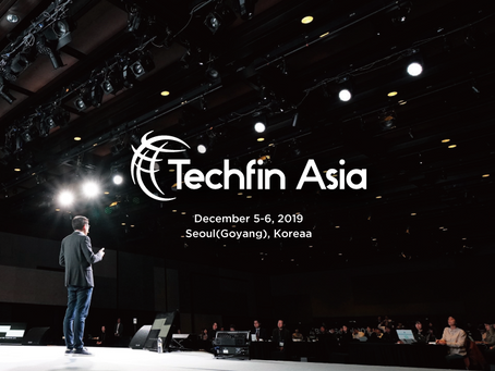 TechFin Asia, the 1st premier Techfin conference to take place in Seoul, Korea, December 5-6, 2019