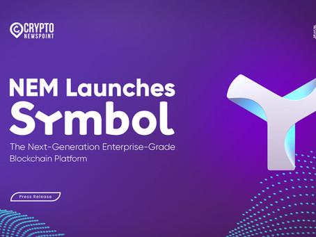 NEM Launches Symbol, The Next-Generation Enterprise-Grade Blockchain Platform