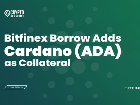 Bitfinex Borrow Adds Cardano (ADA) as Collateral