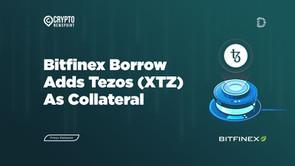 Bitfinex Borrow Adds Tezos (XTZ) As Collateral