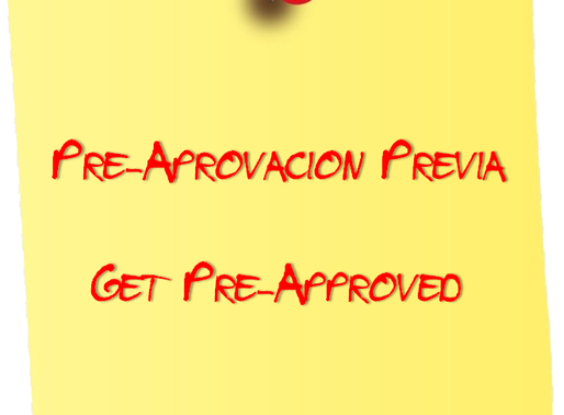 ¿Qué necesitas para obtener la aprobación previa? ● What do you need to get preapproved?