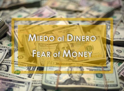 Superando el Miedo al Dinero ● Getting Over the Fear of Money