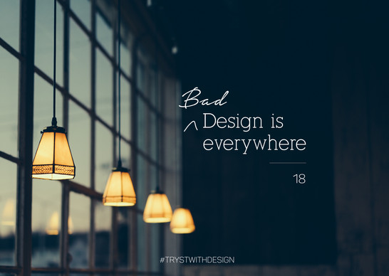 Bad Design Is Everywhere | Tryst With Design | Design Blog | Mumbai