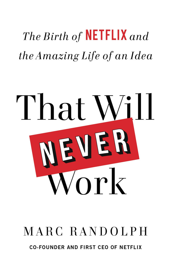 That will never work by Marc Randolph