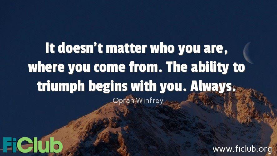 OprahWinfrey Quote - FiClub.org #triumph