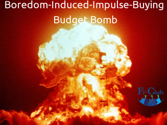 Defuse the Boredom-Induced-Impulse-Buying Budget Bomb