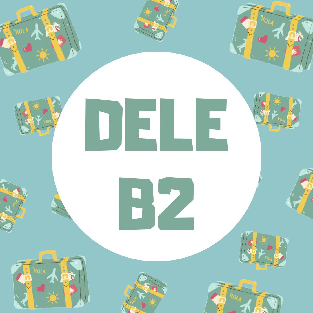 Preparación DELE - B2 (Plazas limitadas)