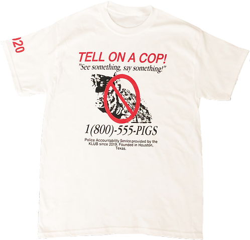 TELL ON A COP! TEE