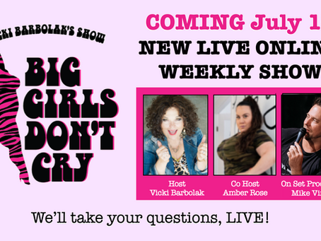 The Vicki Barbolak Show: Big Girls Don't Cry launches July 1